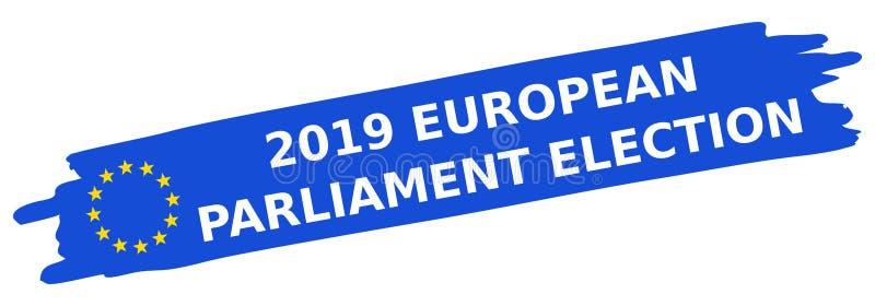 2019 Europaparlamentetval, blå borsteslaglängd, EU-flagga, stjärnor som är sneda, baner royaltyfri illustrationer