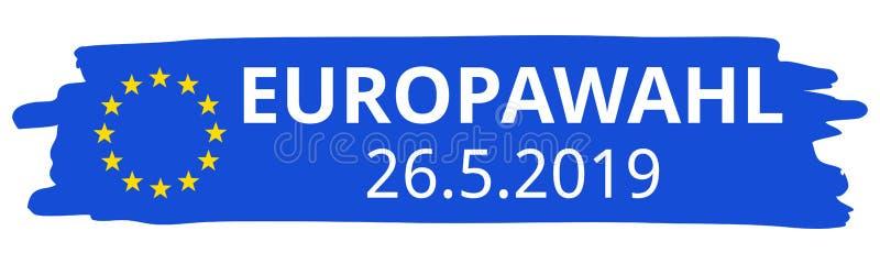 Europawahl 26 5 2019, allemand pour l'élection du Parlement européen 2019, course bleue de brosse, drapeau d'UE, étoiles, bannièr illustration libre de droits