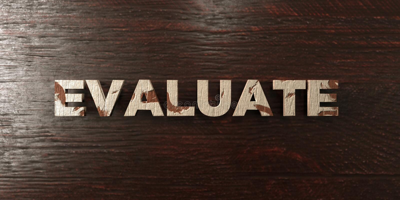 Evaluate - grungy wooden headline on Maple - 3D rendered royalty free stock image. This image can be used for an online website banner ad or a print postcard royalty free illustration