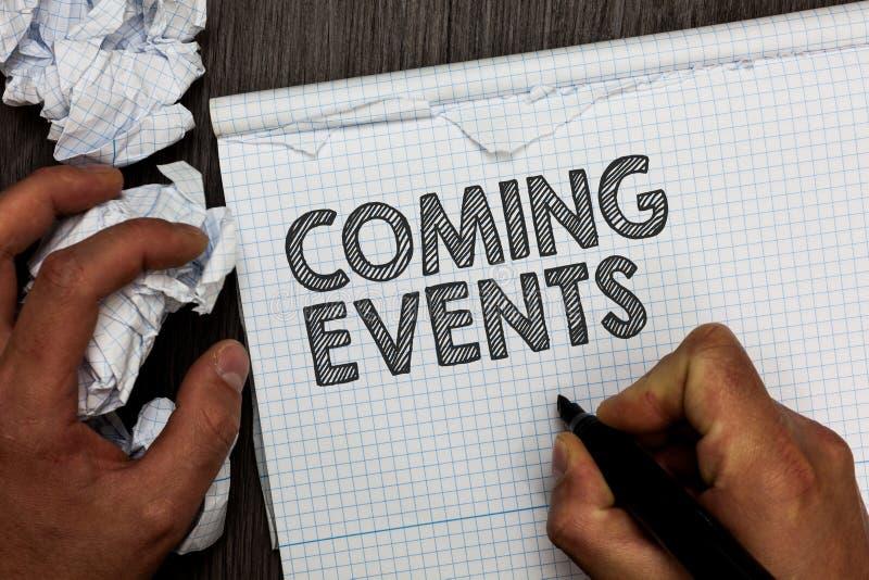 Eventos que vienen del texto de la escritura de la palabra Concepto del negocio para suceder hombre próximo previsto pronto próxi imagen de archivo libre de regalías