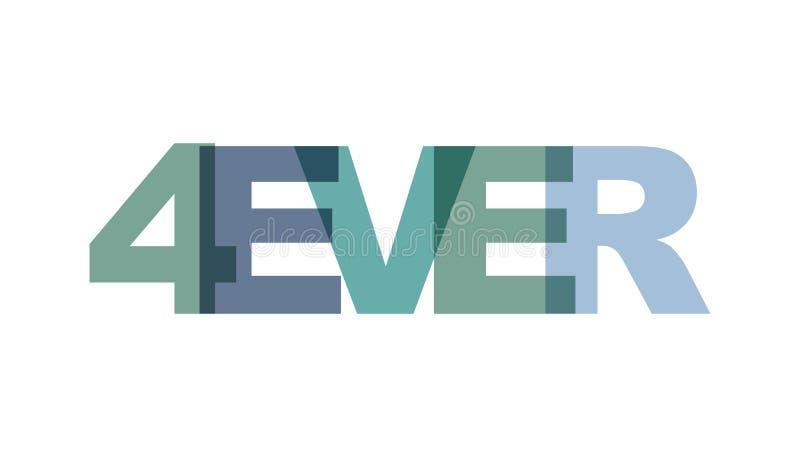 4ever, χρώμα επικάλυψης φράσης καμία διαφάνεια Έννοια του απλού κειμένου για την αφίσα τυπογραφίας, σχέδιο αυτοκόλλητων ετικεττών απεικόνιση αποθεμάτων