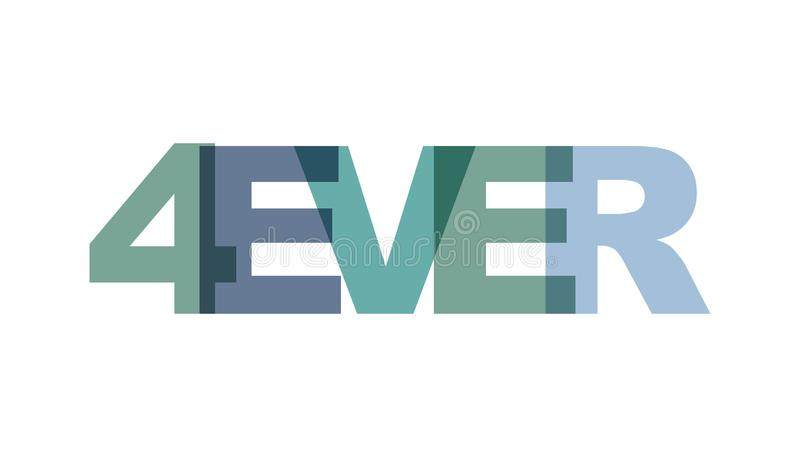4ever, cor da sobreposição da frase nenhuma transparência Conceito do texto simples para o cartaz da tipografia, projeto da etiqu ilustração stock