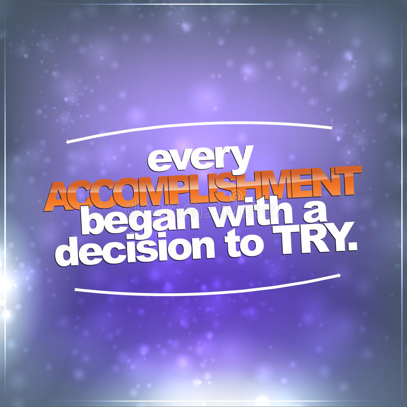 Free Every Accomplishment Began With A Decision To Try Stock Photo - 39123970