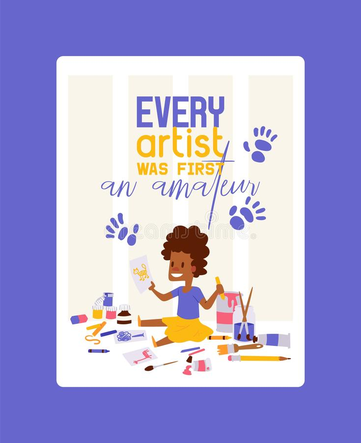 Every artist was first amateur poster vector illustration. Girl drawing, painting, sketching animals. Education. Enjoyment concept. Pencils, watercolor royalty free illustration
