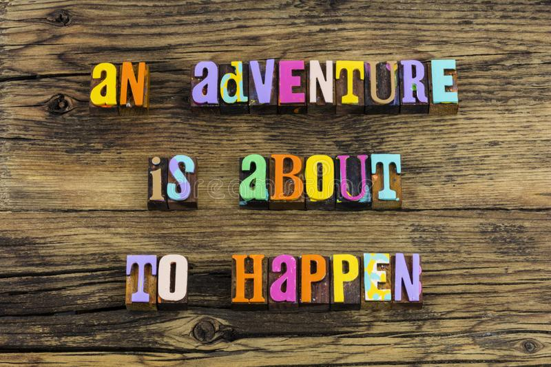 Every day new adventure happen awaits follow dream big. Faith love every day new adventure happen awaits follow dream big letterpress phrase quote adventures royalty free stock photo