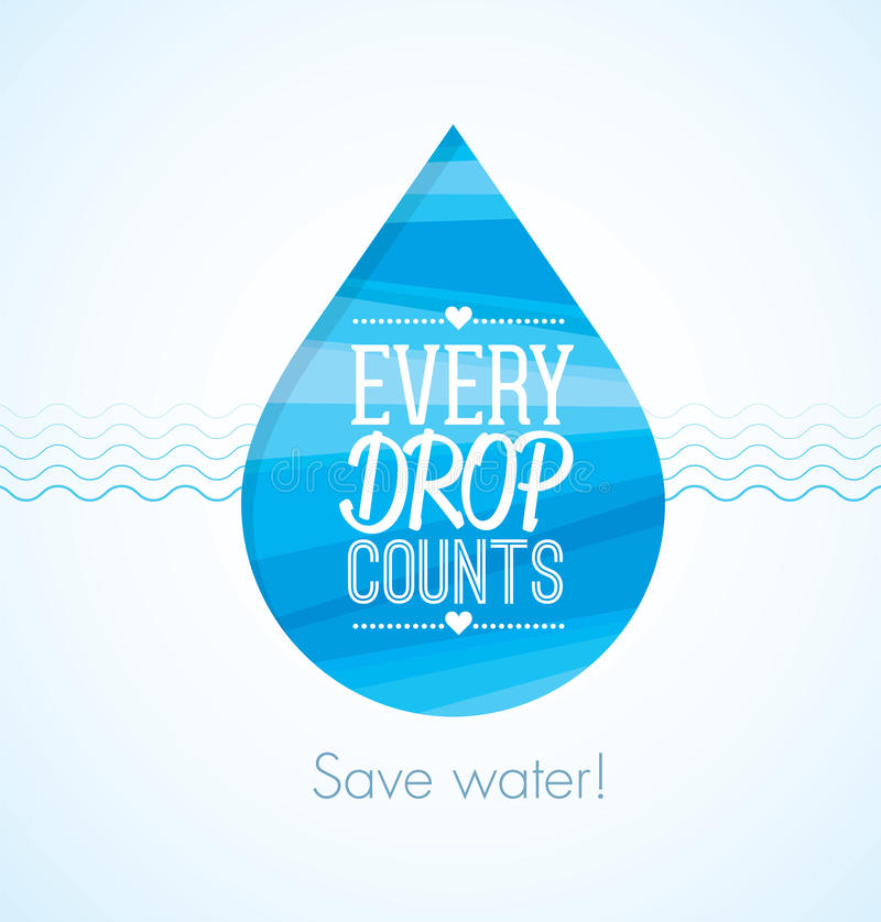 Every drop counts eco friendly save water clean creative illustration. Every drop counts eco friendly save water clean creative illustration stock illustration