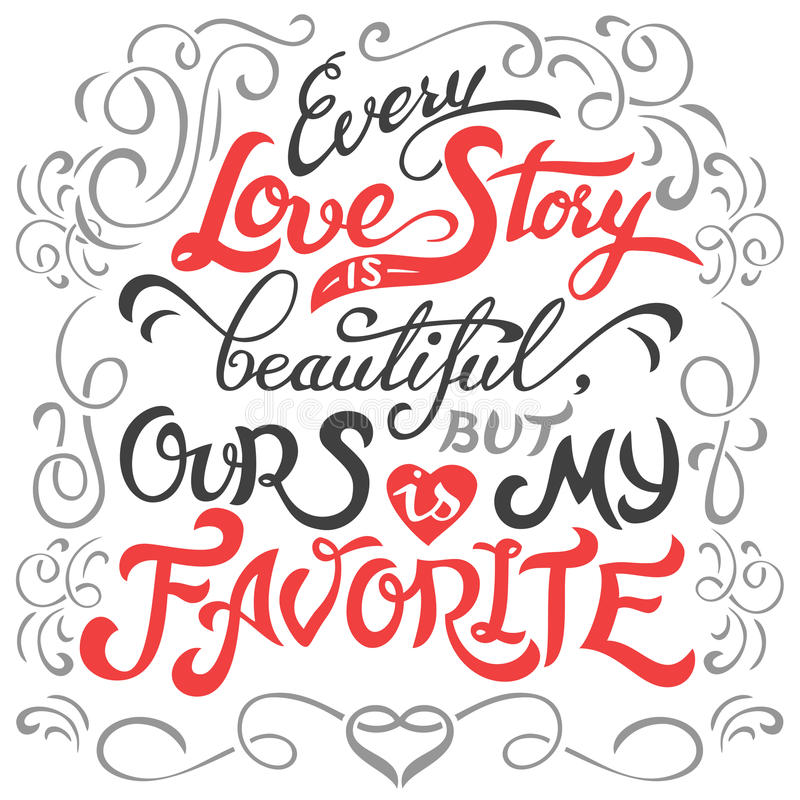 Every love story is beautiful hand lettering royalty free illustration