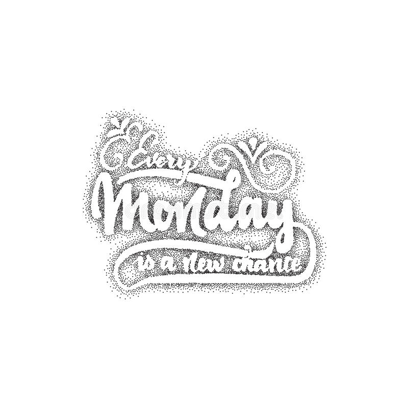 Every monday is a new chance - lettering, Dotwork for design and logos, or other products vector illustration