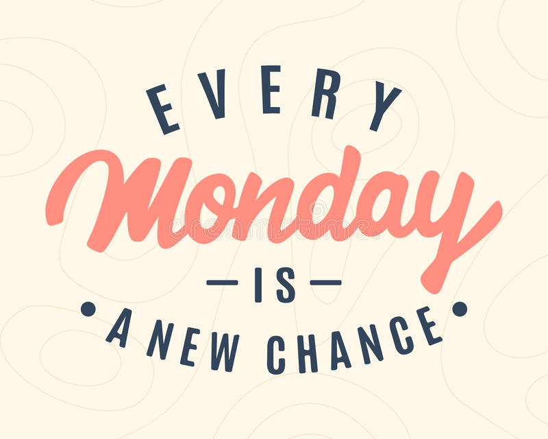 Every Monday Is A New Chance. Weekend hand lettering, inspirational modern calligraphy in retro style. Typography design, good for poster, blog, banner, T vector illustration