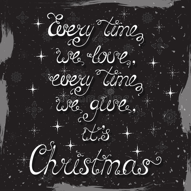 Every time we love, every time we give, it`s Christmas. stock illustration