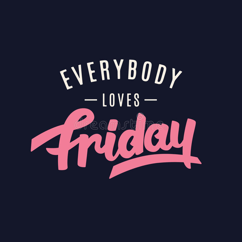 Everybody Loves Friday. Weekend funny hand lettering, inspirational modern calligraphy in retro style. Typography design, good for party invitation, poster vector illustration