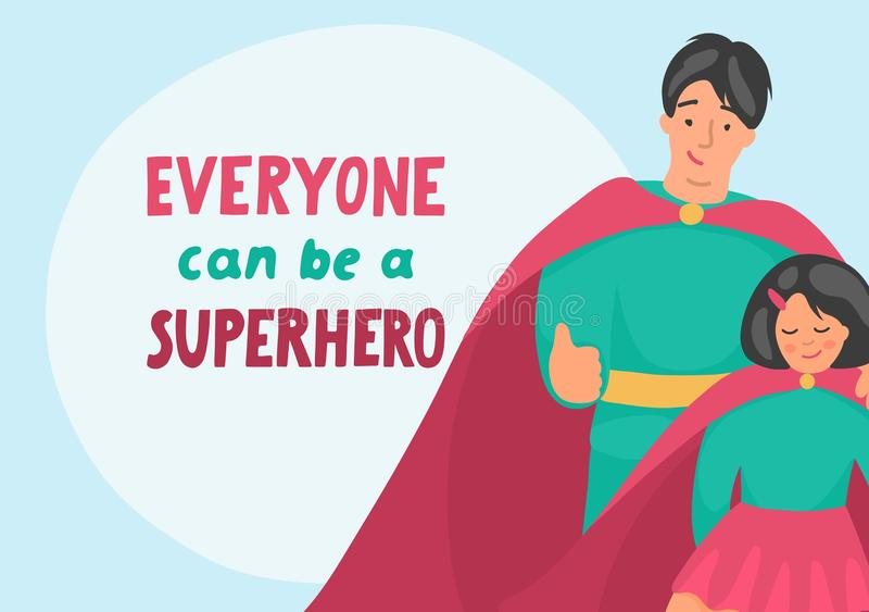Everyone can be a Superhero. Father with daughter in superhero costumes. Male parenting concept. Vector illustration royalty free illustration