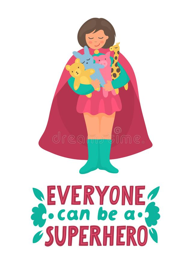 Everyone can be a Superhero. Girl plays with toys in superhero costume. Little girl-superhero protect toy bear, giraffe, hear and pig with lettering. Vector vector illustration