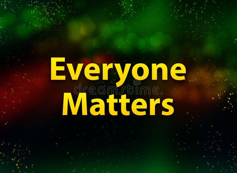 Everyone Matters abstract bokeh dark background vector illustration