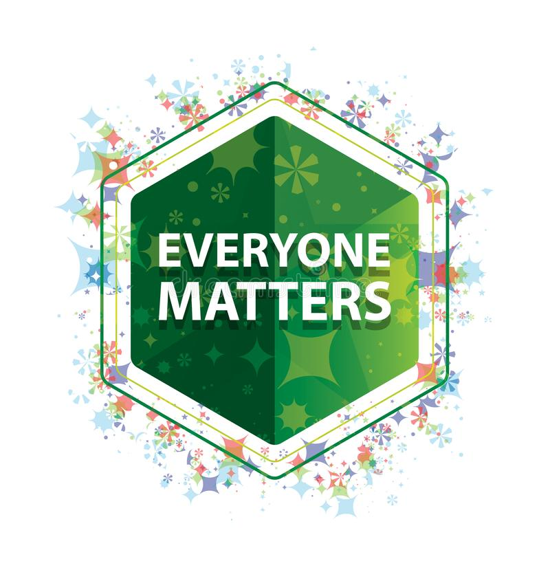 Everyone Matters floral plants pattern green hexagon button. Everyone Matters Isolated on floral plants pattern green hexagon button stock illustration