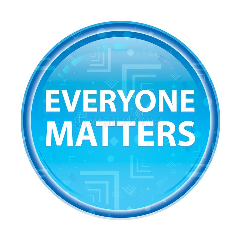 Everyone Matters floral blue round button. Everyone Matters Isolated on floral blue round button vector illustration