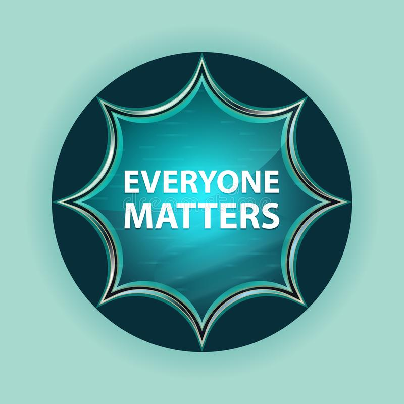 Everyone Matters magical glassy sunburst blue button sky blue background. Everyone Matters Isolated on magical glassy sunburst blue button sky blue background royalty free illustration
