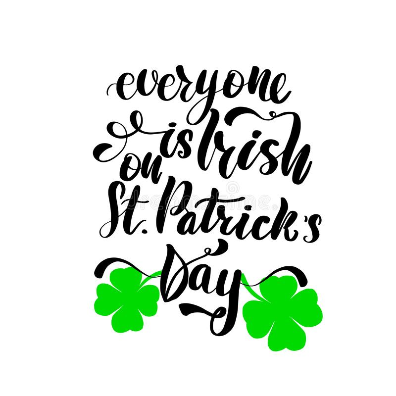 Everyone is Patrick on St. Patrick`s Day. Poster, lettering greeting card. Typographic design isolated on white background. Vector illustration vector illustration