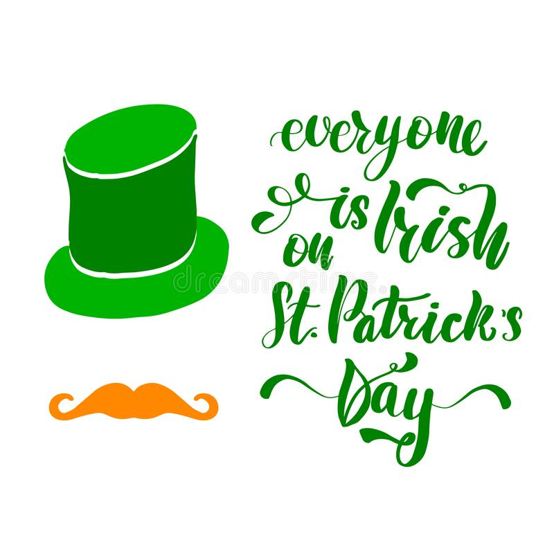 Everyone is Patrick on St. Patrick`s Day. Poster, lettering greeting card. Typographic design isolated on white background. Vector illustration royalty free illustration