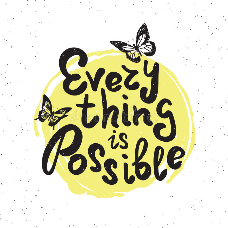 Everything is possible. Handwritten design element with butterflies on yellow paint drop. Hand drawn lettering quote on white background for motivation and vector illustration