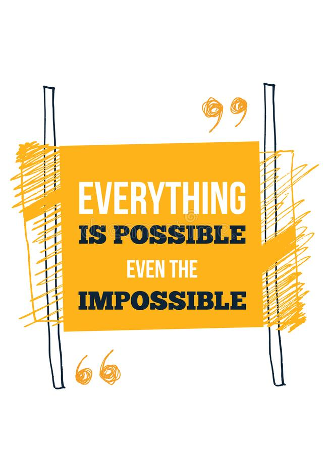 Everything is possible Motivational inscription. Typographic design. vector illustration
