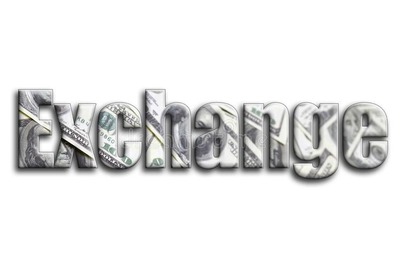 Exchange. The inscription has a texture of the photography, which depicts a lot of US dollar bills vector illustration
