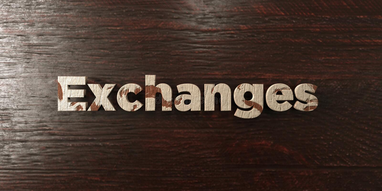 Exchanges - grungy wooden headline on Maple - 3D rendered royalty free stock image. This image can be used for an online website banner ad or a print postcard stock illustration