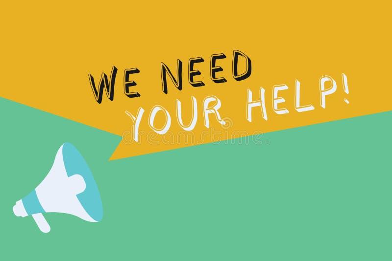Exibição conceptual da escrita da mão nós precisamos sua ajuda Benefício apresentando do proveito do apoio do auxílio do serviço  ilustração do vetor