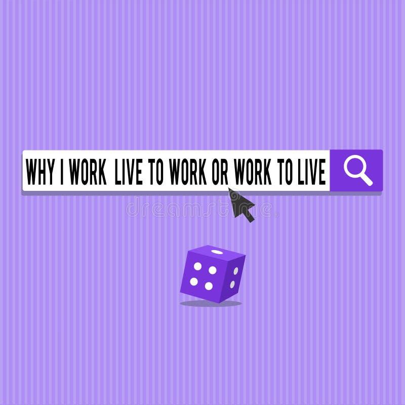 Exibição conceptual da escrita da mão porque eu trabalho Live To Work Or Work para viver Identificação apresentando da foto do ne ilustração royalty free