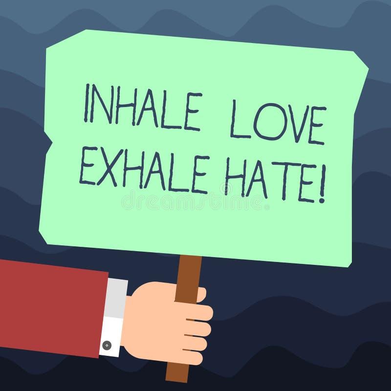A exibição do sinal do texto inala o amor expira o ódio O positivo conceptual da foto não está completo do ressentimento relaxa a ilustração royalty free