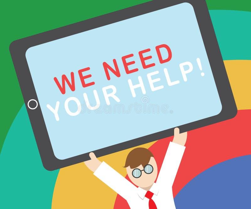 Exibição do sinal do texto nós precisamos sua ajuda Auxílio conceptual Grant do benefício do proveito do apoio do auxílio do serv ilustração royalty free