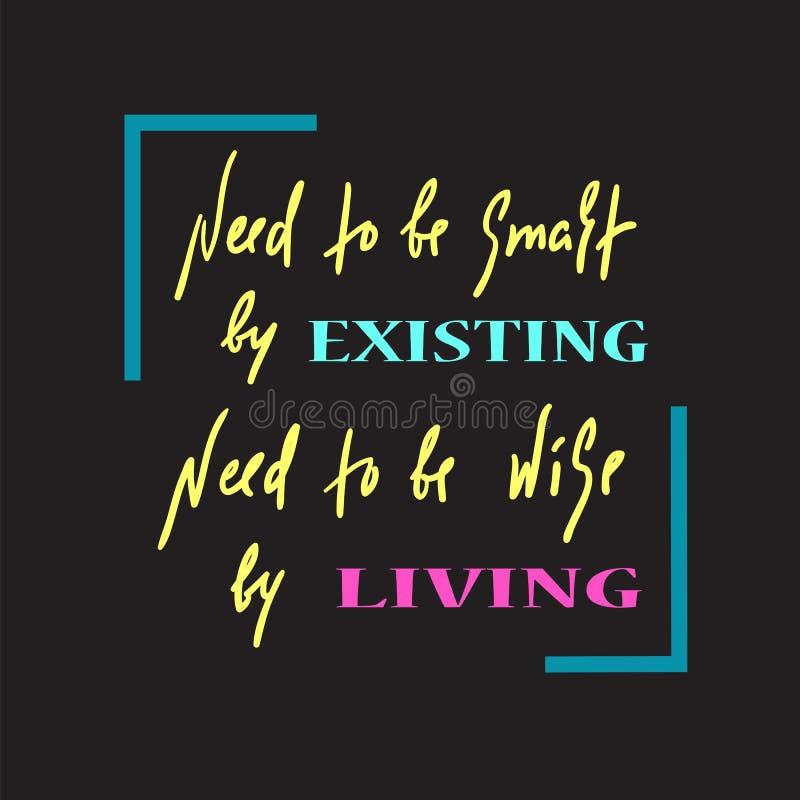 Existência e vida - simples inspire e citações inspiradores Rotulação bonita tirada mão Cópia para o cartaz inspirado ilustração do vetor