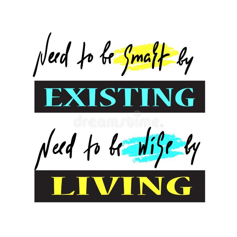 Existência e vida - simples inspire e citações inspiradores Rotulação bonita tirada mão Cópia para o cartaz inspirado, t-shi ilustração stock