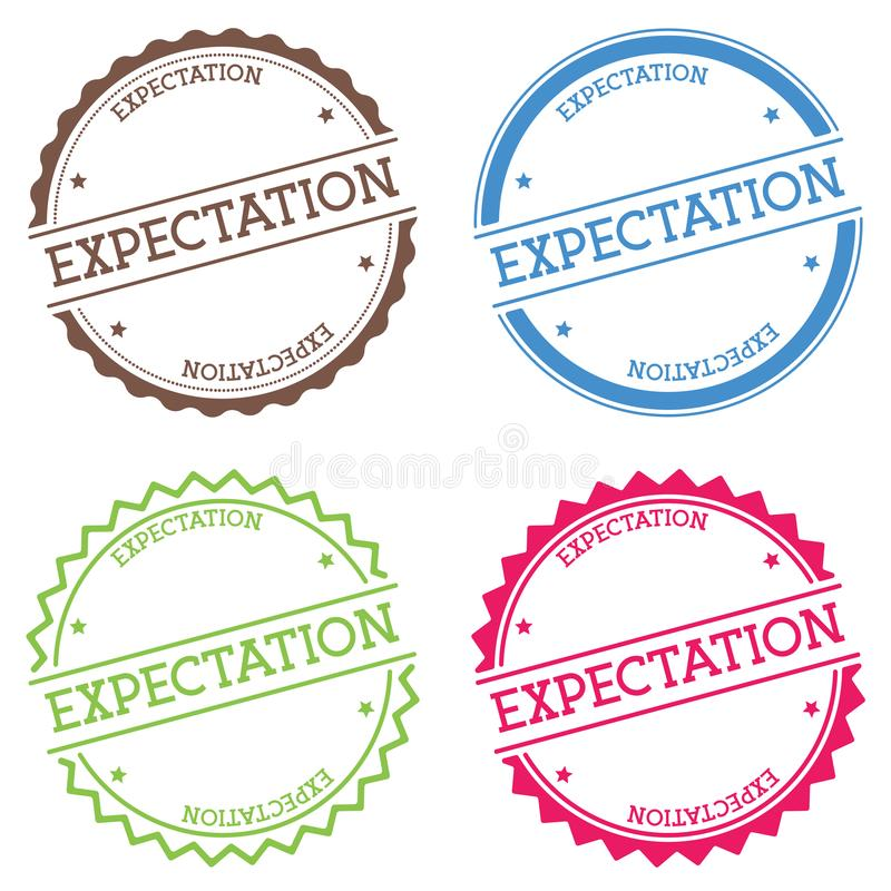 Expectation badge isolated on white background. Flat style round label with text. Circular emblem vector illustration stock illustration