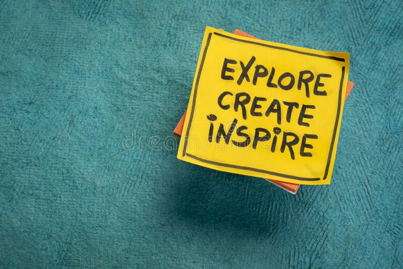 Explore, create, inspire - inspirational reminder stock photos