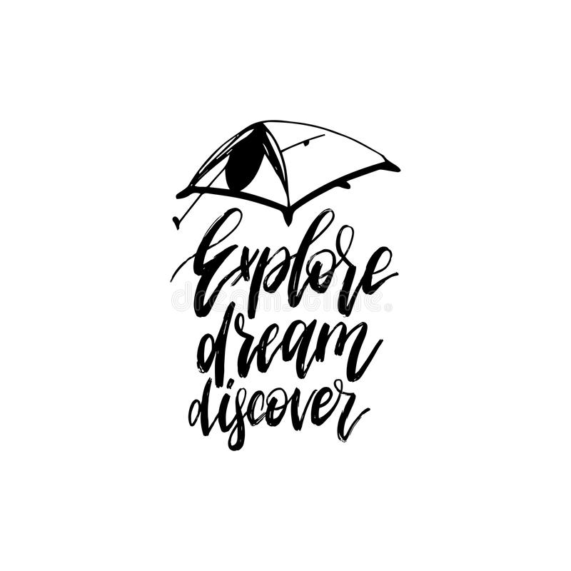 Explore, Dream, Discover hand lettering poster. Vector travel label template with hand drawn tent illustration. royalty free illustration