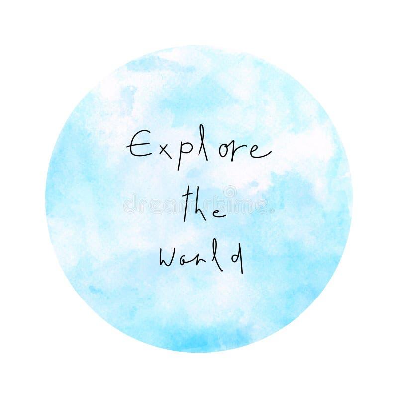 Explore el mundo con la acuarela redonda azul ilustración del vector