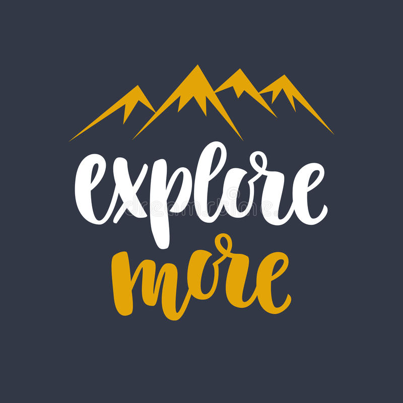 Explore more. Photo overlay, inspiration quote. Explore more photo overlay, inspiration quote. Typography design, t-shirt print. Motivational travel phrase. Hand stock illustration