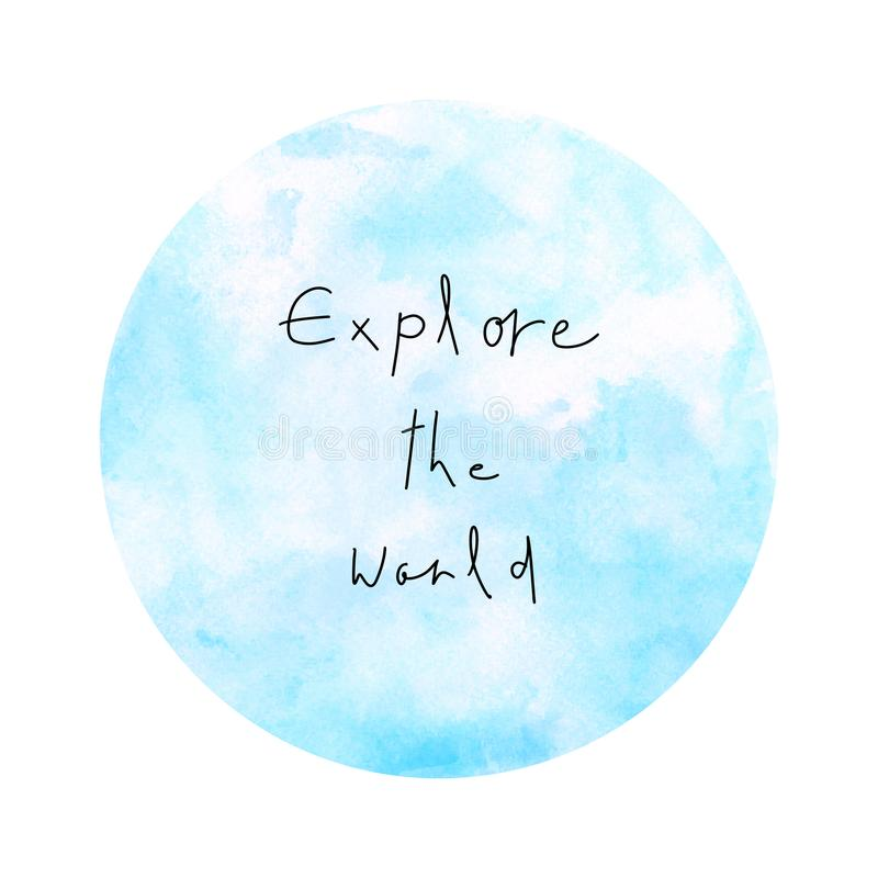 Free Explore The World With Blue Round Watercolor Stock Images - 118222454