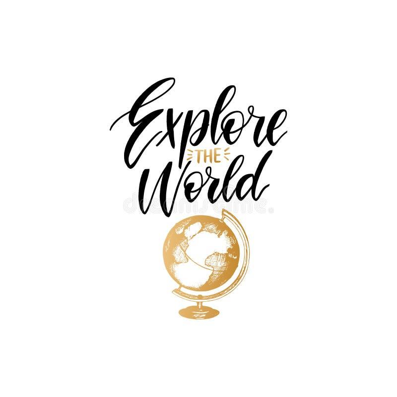 Explorez l'affiche de lettrage de main du monde Calibre de label de voyage de vecteur avec l'illustration tirée par la main de gl illustration stock