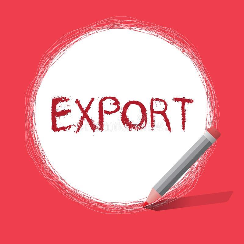 Exportação da exibição do sinal do texto A foto conceptual envia bens ou serviços a um outro país para a produção em massa da ven ilustração do vetor