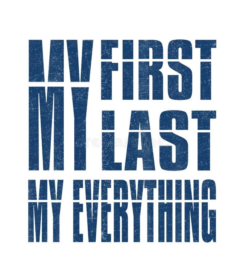Expresión: 'mi primero mi último mi todo 'tipografía, gráficos de la camiseta ilustración del vector