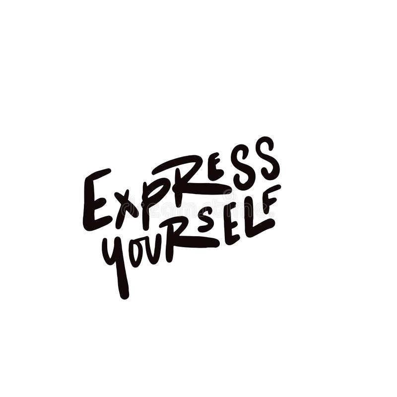 Express yourself. Hand written lettering. Vector design. Black inscription isolated on white. Express yourself. Hand written lettering. Vector design vector illustration