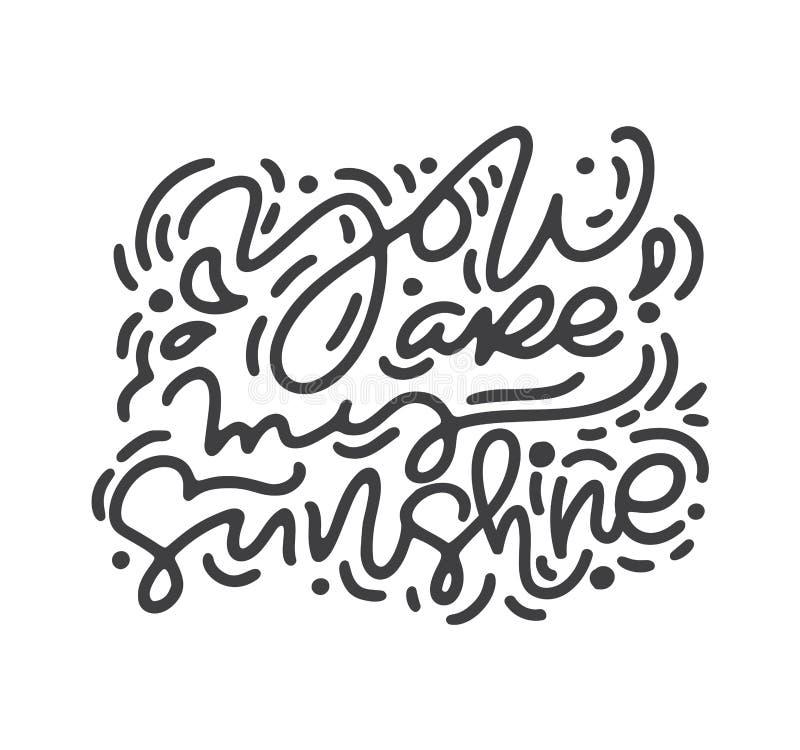 Expression de calligraphie vous êtes mon soleil Lettrage tiré par la main de jour de valentines de monoline de vecteur Griffonnag illustration stock