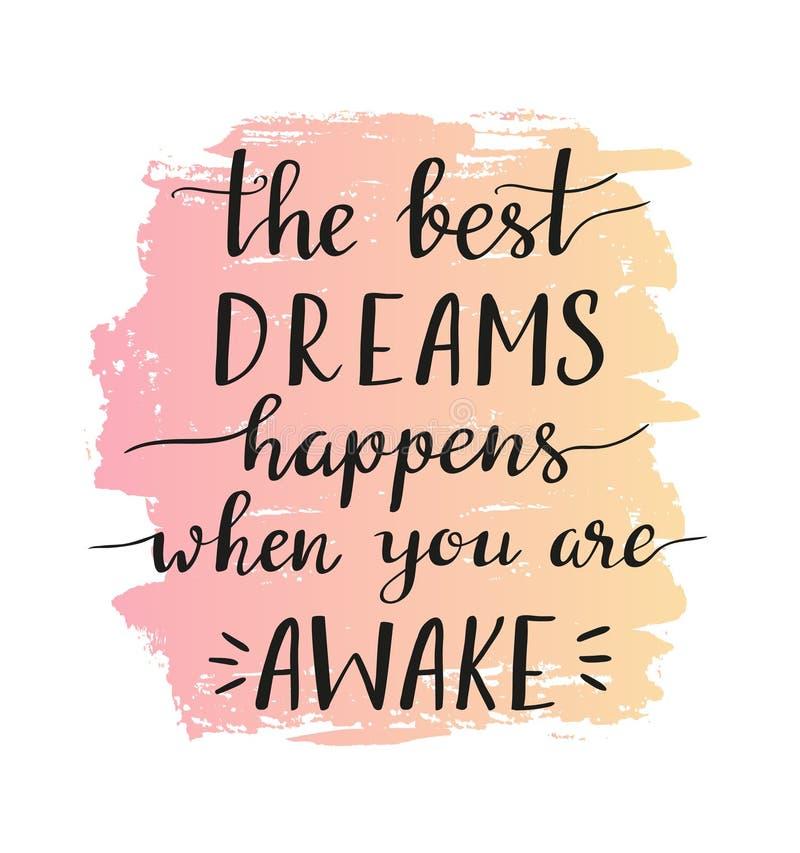 Expression de motivation élégante - les meilleurs rêves se produit quand vous êtes éveillé - d'isolement sur le fond blanc Illust illustration stock