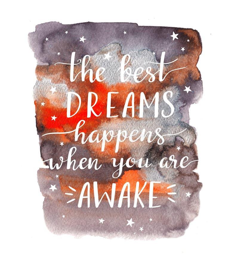 Expression de motivation élégante - les meilleurs rêves se produit quand vous êtes éveillé Illustration d'aquarelle illustration de vecteur