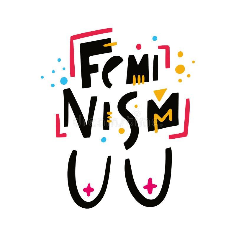 Expression du féminisme Slogan du féminisme Lettrage tiré par la main de vecteur D'isolement sur le fond blanc illustration de vecteur