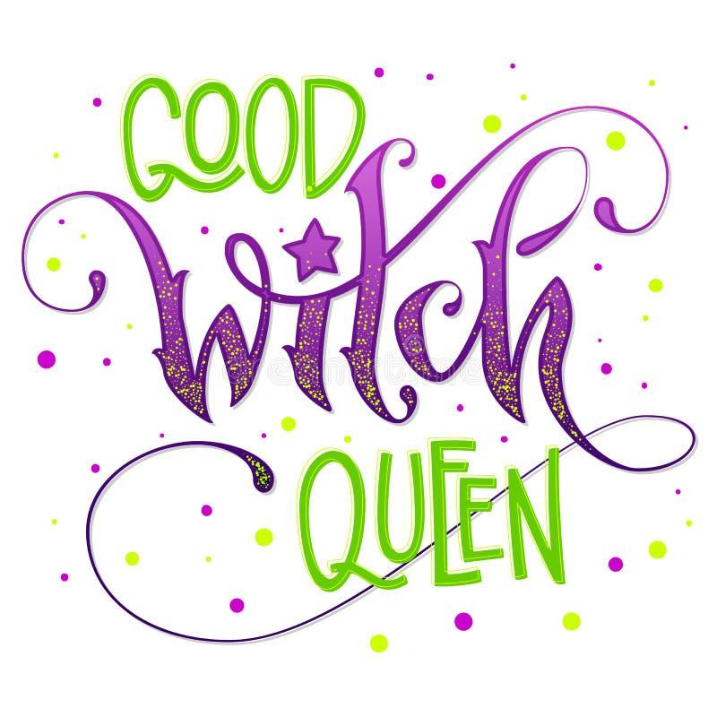 Expression tirée par la main moderne de lettrage de style de manuscrit - bonne citation de reine de sorcière illustration stock