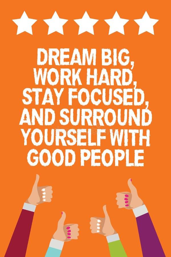 Exprima o sonho do texto da escrita grande, trabalhe duramente, ficar focalizado, e cerque-se com bons povos Conceito do negócio  ilustração stock