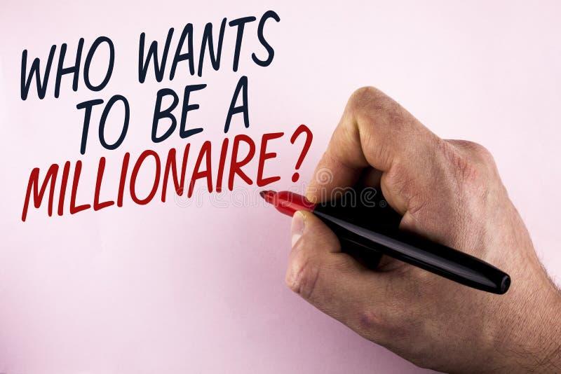 Exprima o texto da escrita que quer ser uma pergunta do milionário Conceito do negócio para Earn mais dinheiro que aplica o conhe fotografia de stock royalty free